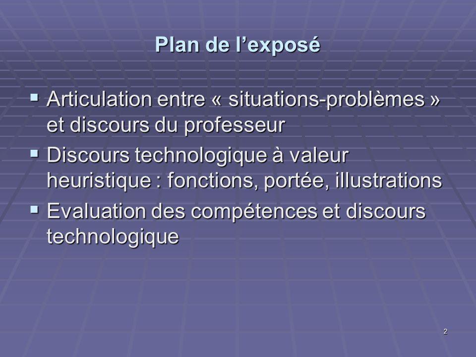 Plan de l'exposé Articulation entre « situations-problèmes » et discours du professeur.