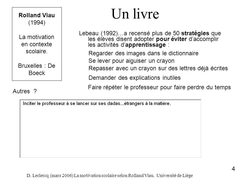 Un livre Rolland Viau (1994) La motivation en contexte scolaire. Bruxelles : De Boeck.