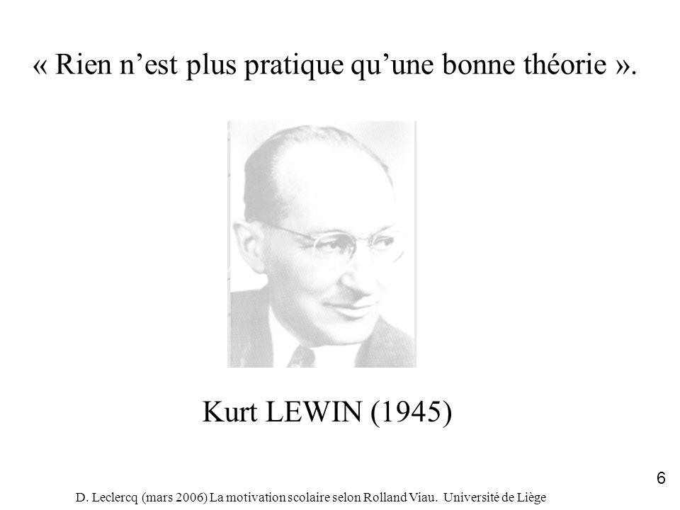 « Rien n'est plus pratique qu'une bonne théorie ».