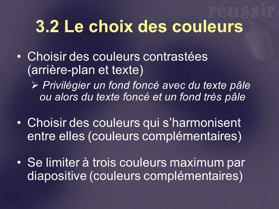 3.2 Le choix des couleurs Choisir des couleurs contrastées (arrière-plan et texte)