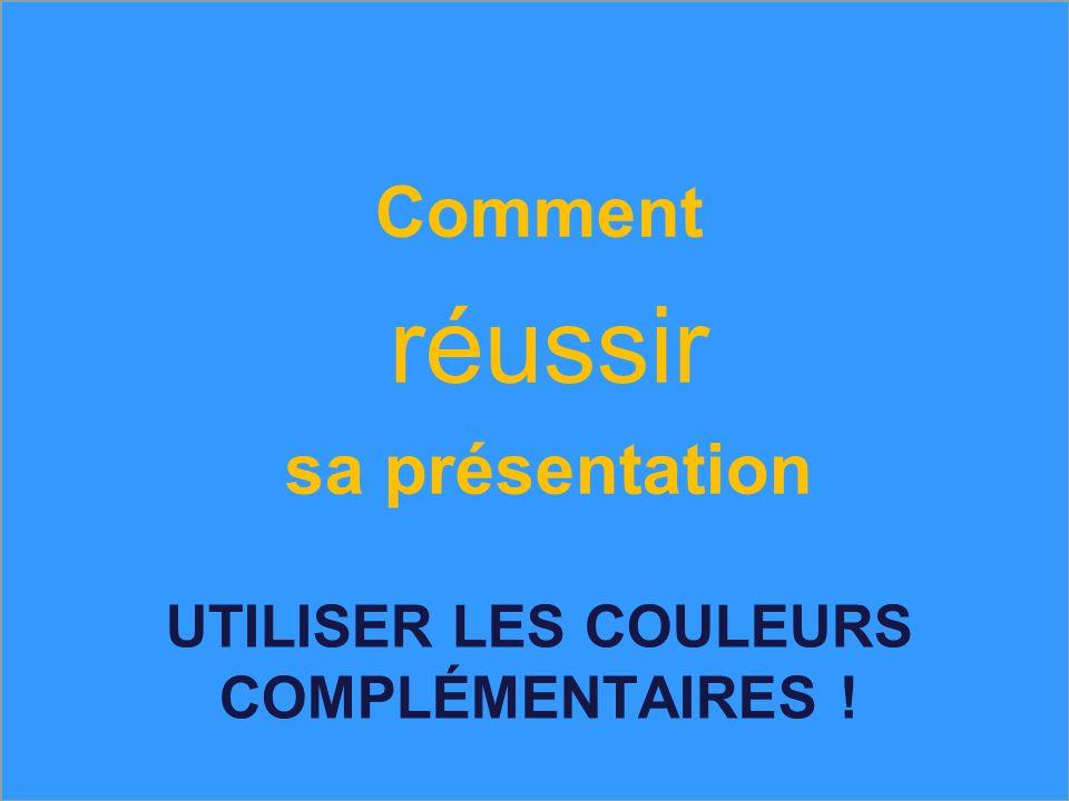 UTILISER LES COULEURS COMPLÉMENTAIRES !