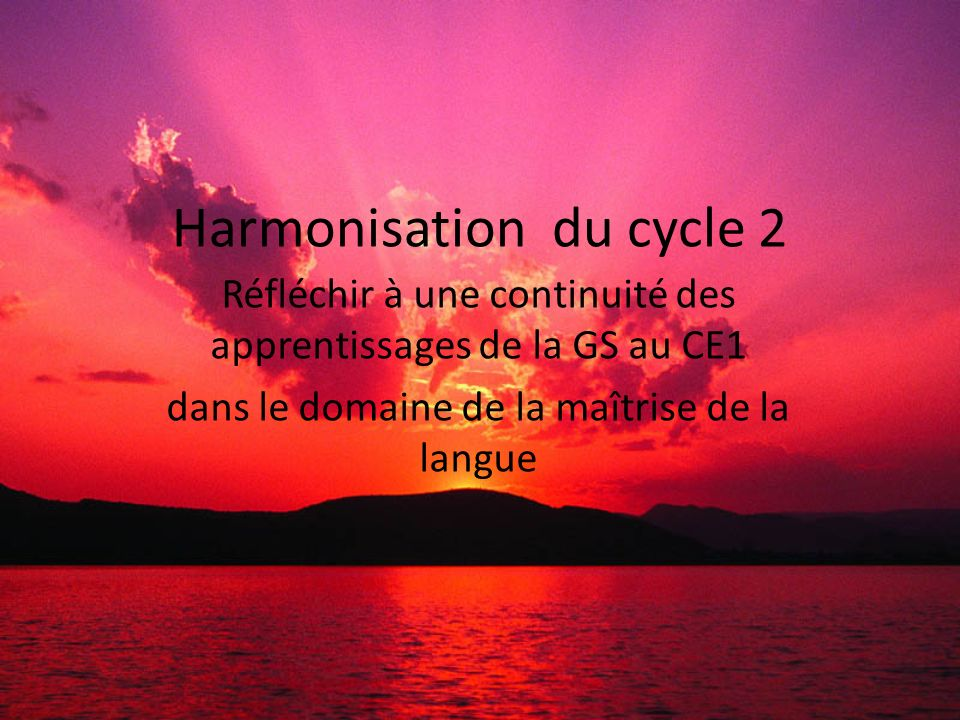 Harmonisation du cycle 2