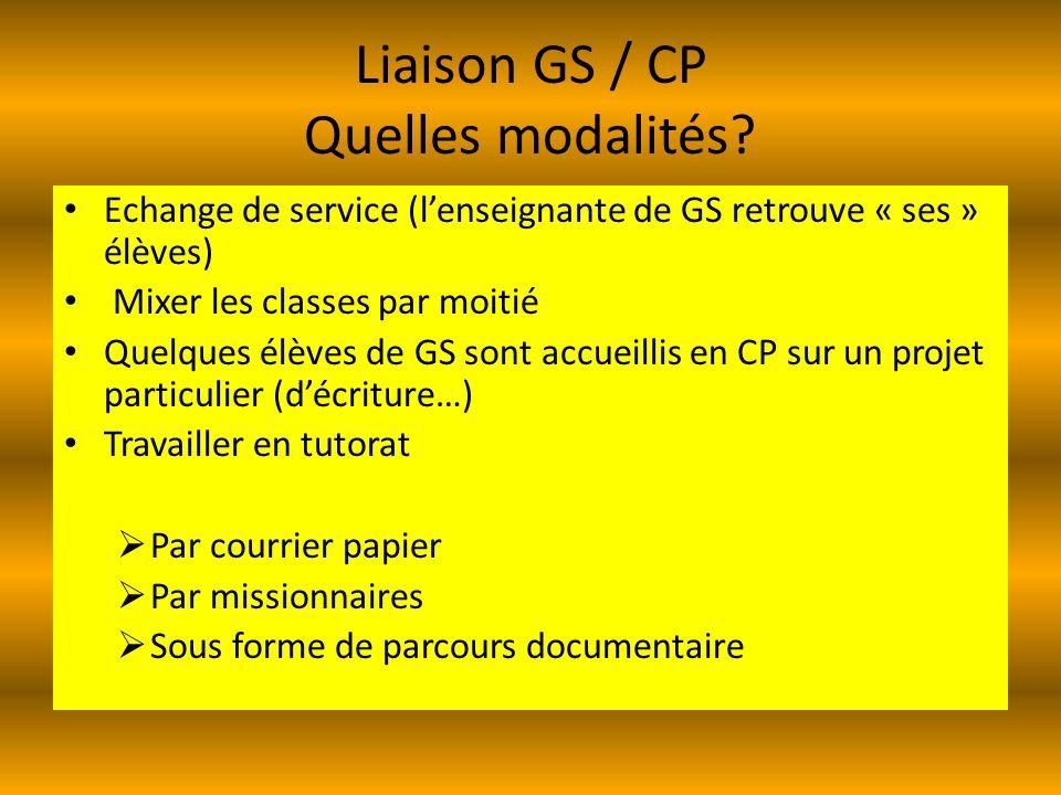 Liaison GS / CP Quelles modalités