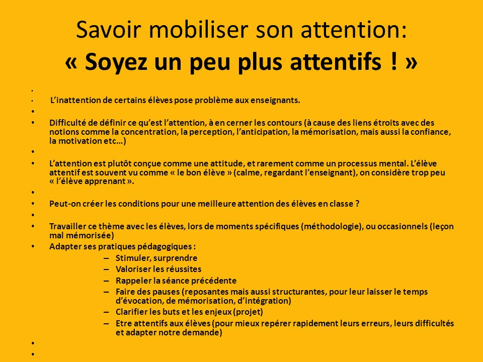 Savoir mobiliser son attention: « Soyez un peu plus attentifs ! »