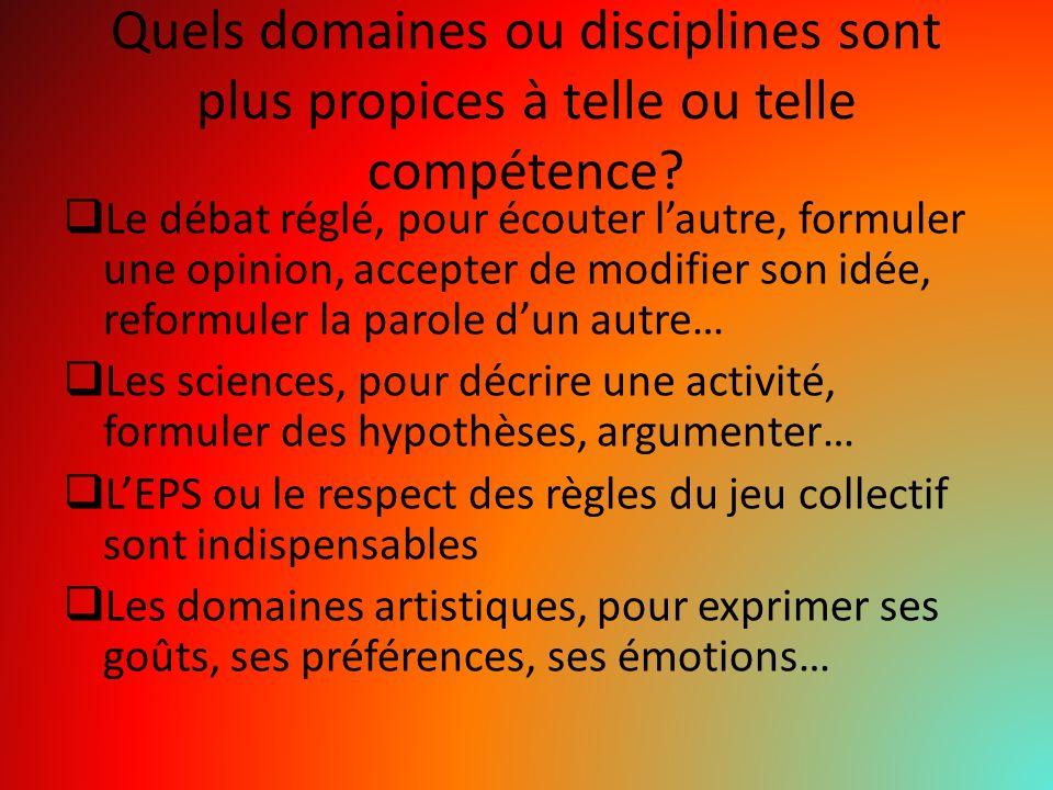 Quels domaines ou disciplines sont plus propices à telle ou telle compétence