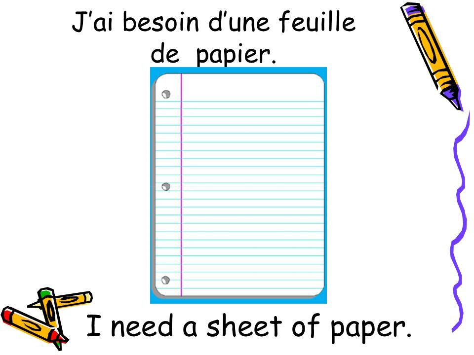 J'ai besoin d'une feuille de papier.