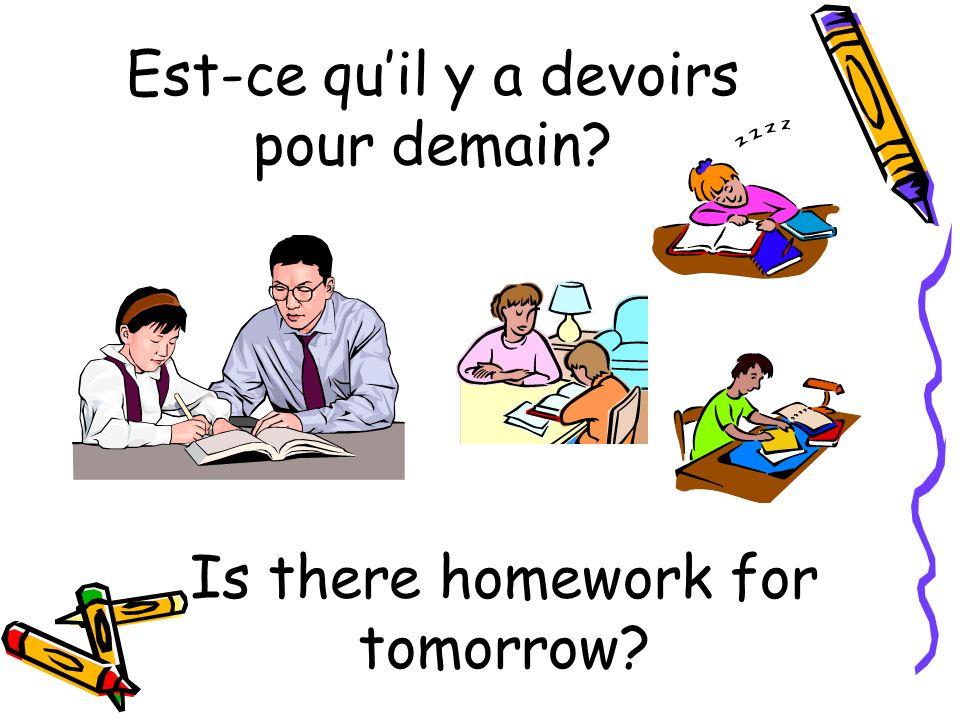Est-ce qu'il y a devoirs pour demain