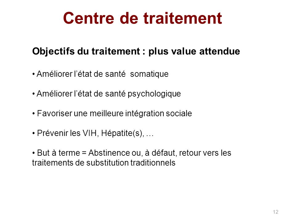 Centre de traitement Objectifs du traitement : plus value attendue