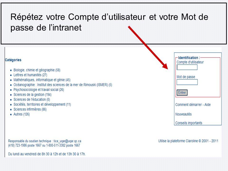 Répétez votre Compte d'utilisateur et votre Mot de passe de l'intranet