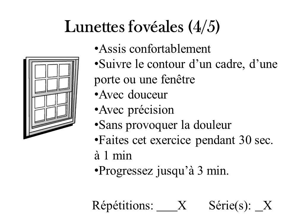 Lunettes fovéales (4/5) Assis confortablement