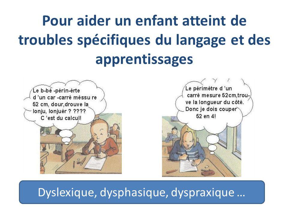 Dyslexique, dysphasique, dyspraxique …