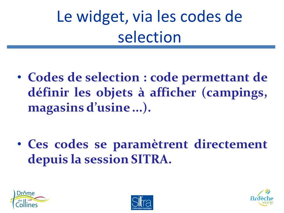 Le widget, via les codes de selection