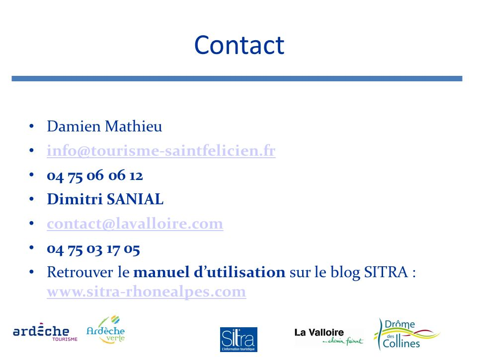 Contact Damien Mathieu info@tourisme-saintfelicien.fr 04 75 06 06 12
