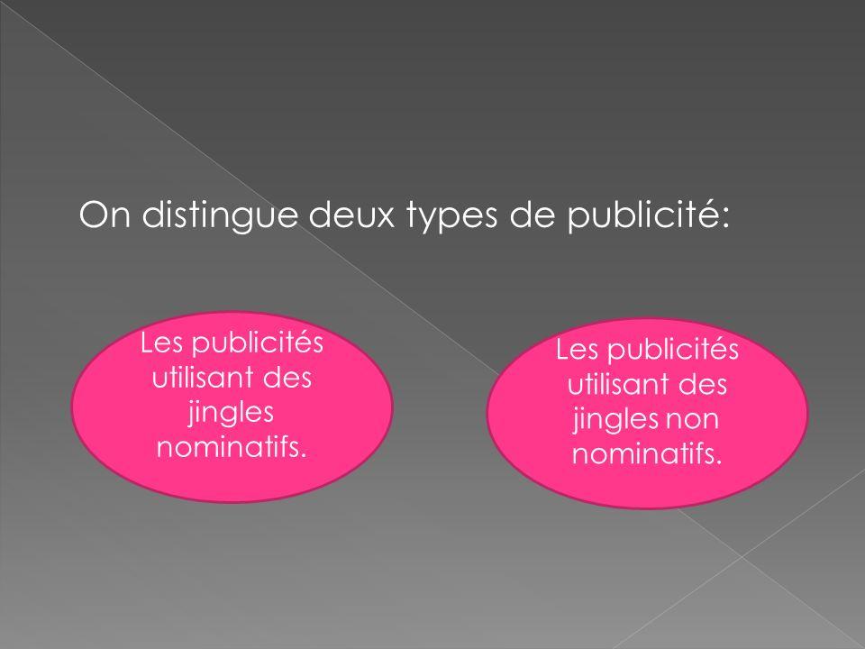 On distingue deux types de publicité: