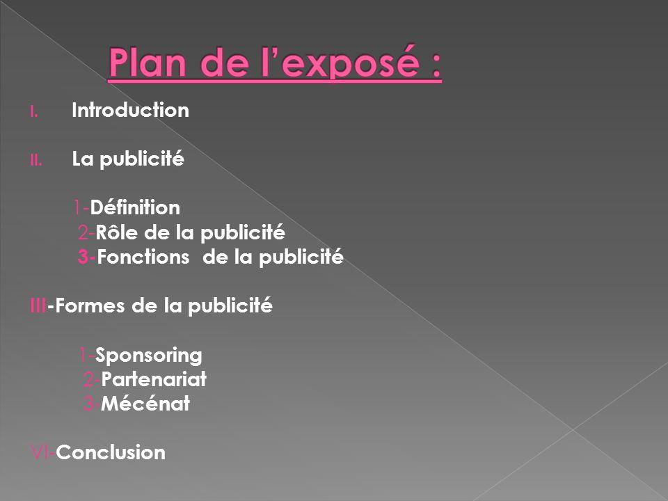 Plan de l'exposé : Introduction La publicité 1-Définition