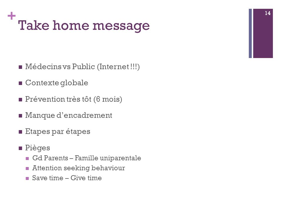 Take home message Médecins vs Public (Internet !!!) Contexte globale