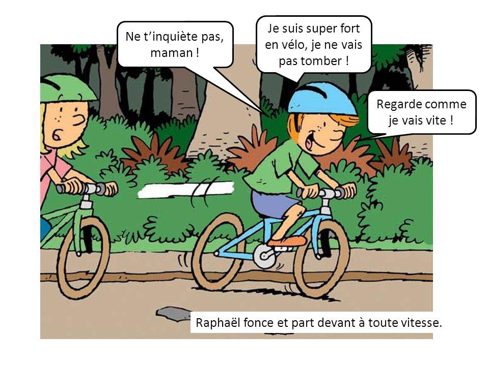Je suis super fort en vélo, je ne vais pas tomber !