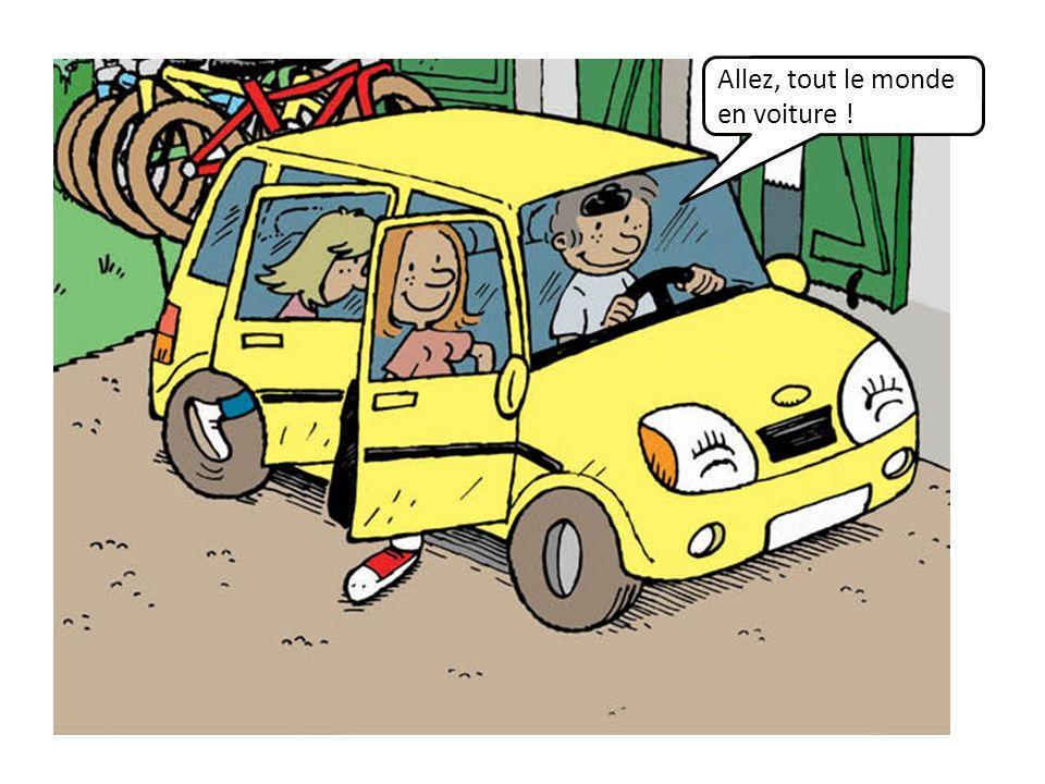 Allez, tout le monde en voiture !