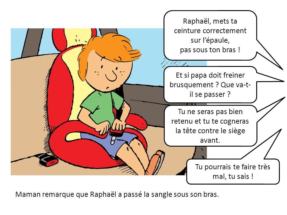 Raphaël, mets ta ceinture correctement sur l'épaule,