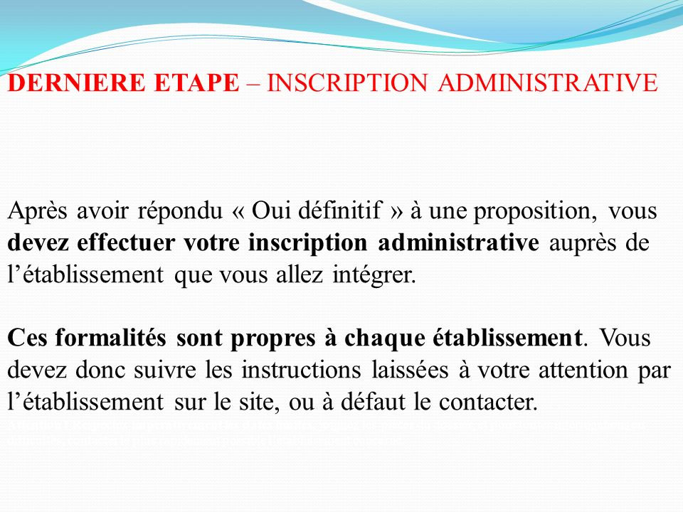 DERNIERE ETAPE – INSCRIPTION ADMINISTRATIVE