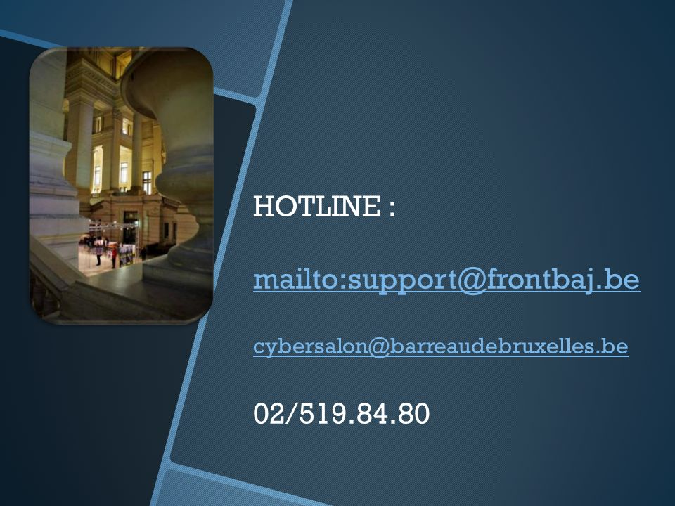 HOTLINE : mailto:support@frontbaj.be 02/519.84.80