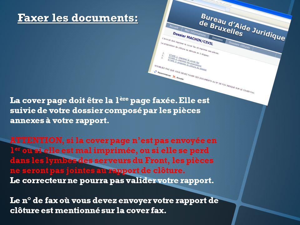 Faxer les documents: La cover page doit être la 1ère page faxée. Elle est suivie de votre dossier composé par les pièces annexes à votre rapport.