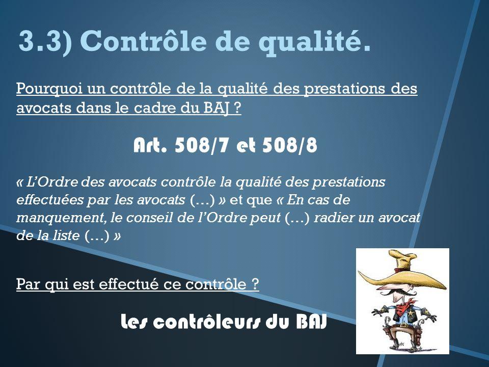 3.3) Contrôle de qualité. Art. 508/7 et 508/8 Les contrôleurs du BAJ