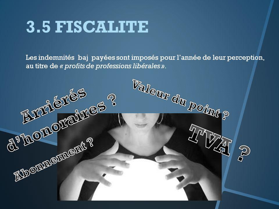 TVA 3.5 FISCALITE Arriérés d'honoraires Valeur du point