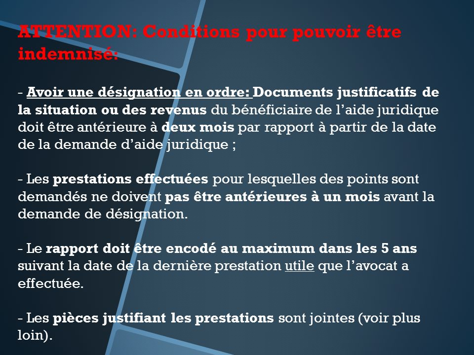ATTENTION: Conditions pour pouvoir être indemnisé: