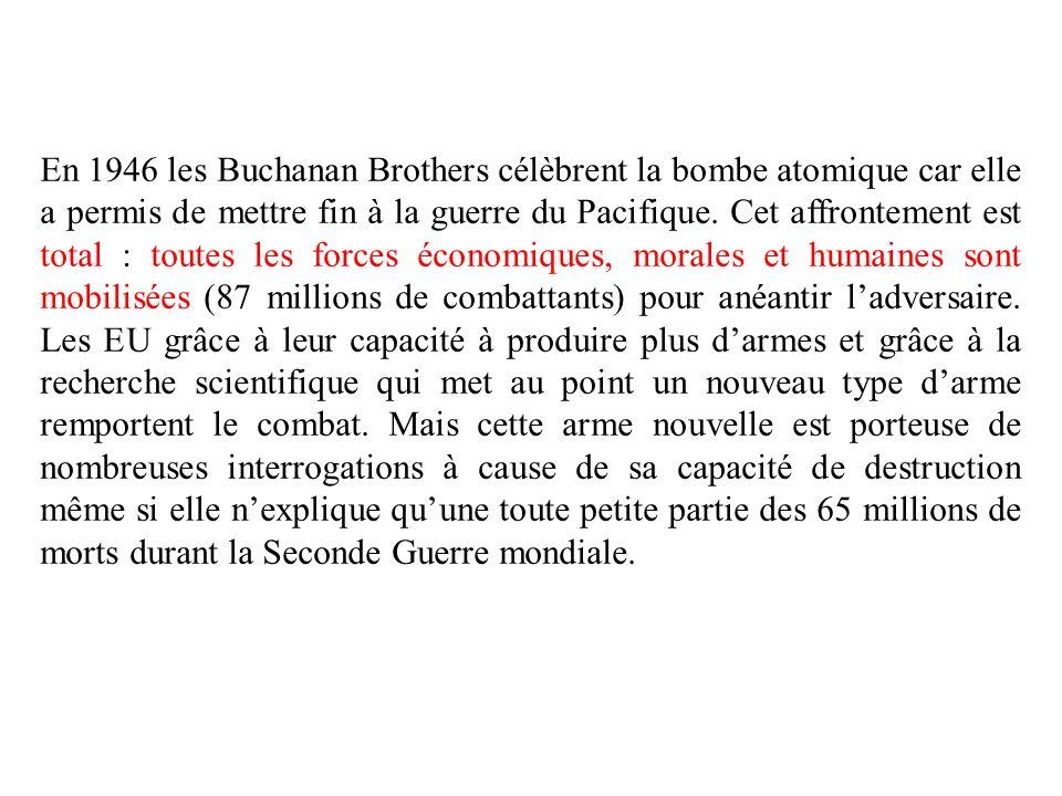 En 1946 les Buchanan Brothers célèbrent la bombe atomique car elle a permis de mettre fin à la guerre du Pacifique.