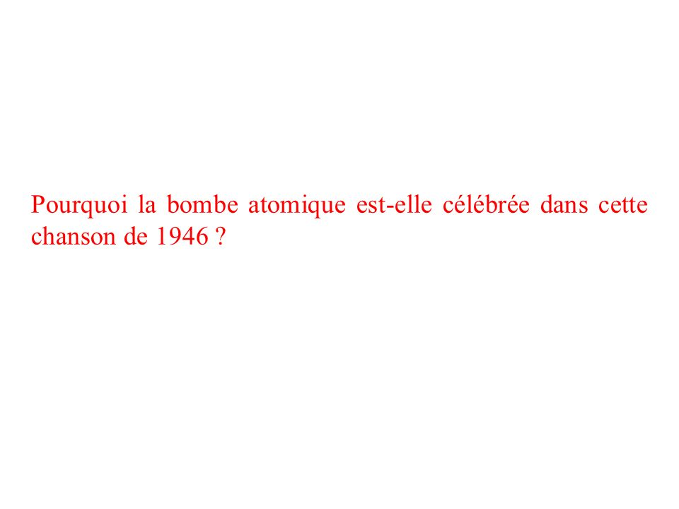 Pourquoi la bombe atomique est-elle célébrée dans cette chanson de 1946