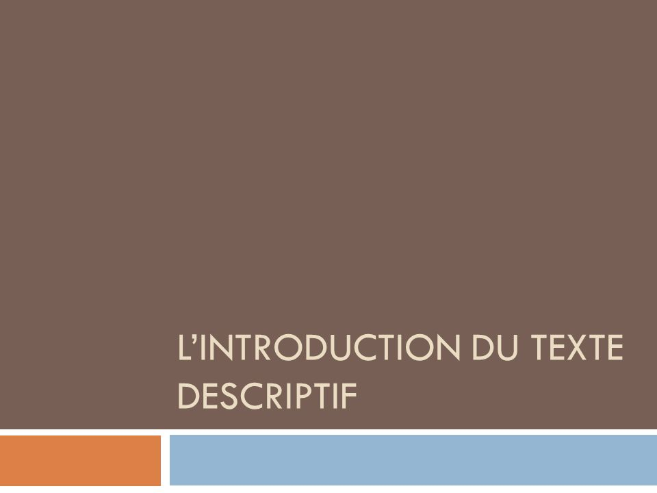 L'introduction du texte descriptif