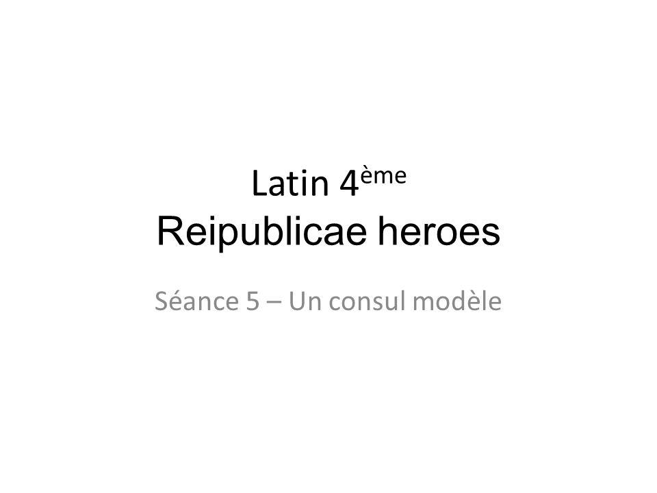 Latin 4ème Reipublicae heroes