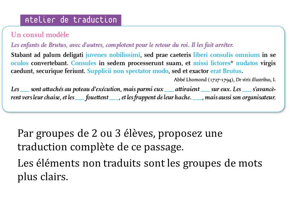 Par groupes de 2 ou 3 élèves, proposez une traduction complète de ce passage.