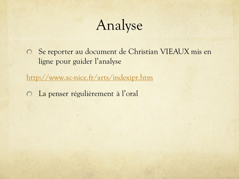 Analyse Se reporter au document de Christian VIEAUX mis en ligne pour guider l'analyse. http://www.ac-nice.fr/arts/indexipr.htm.