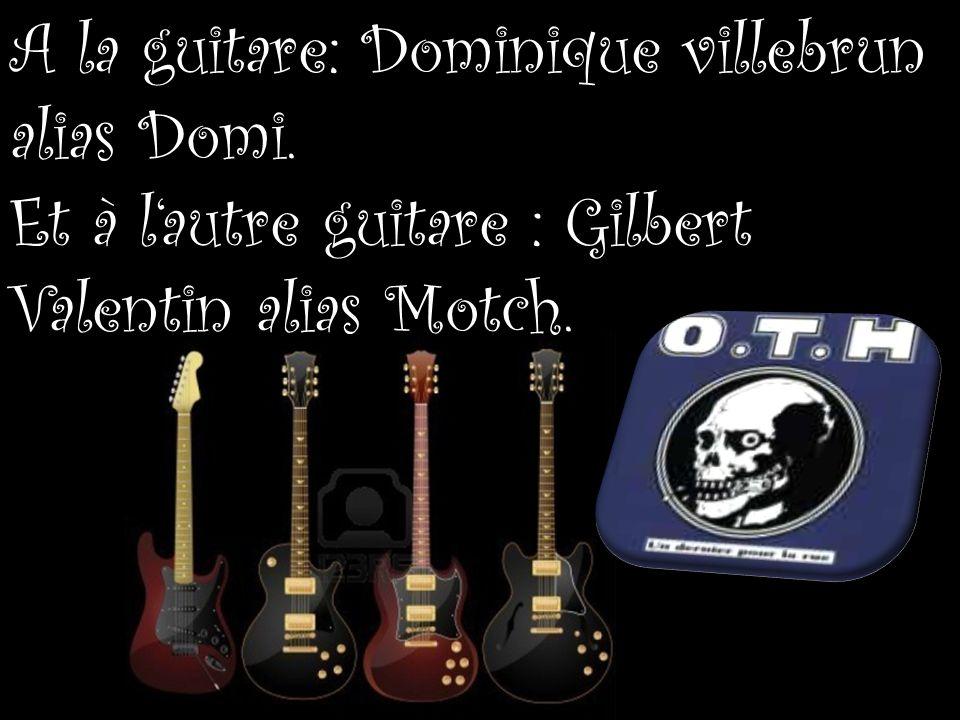 A la guitare: Dominique villebrun alias Domi.