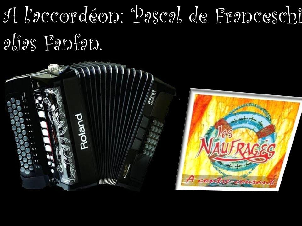 A l'accordéon: Pascal de Franceschi alias Fanfan.