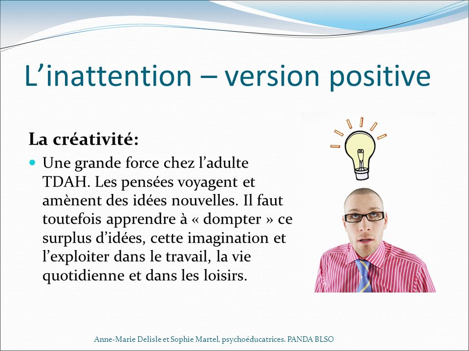 L'inattention – version positive
