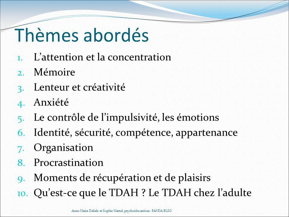 Thèmes abordés L'attention et la concentration Mémoire