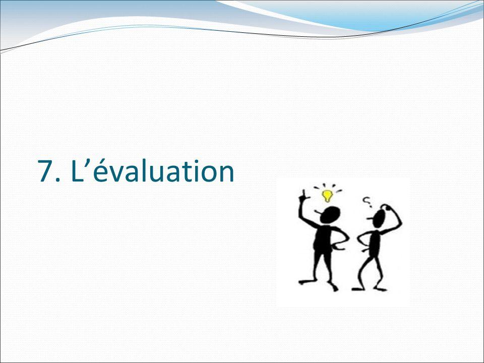 7. L'évaluation