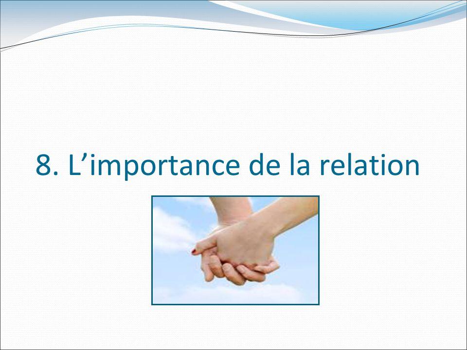8. L'importance de la relation