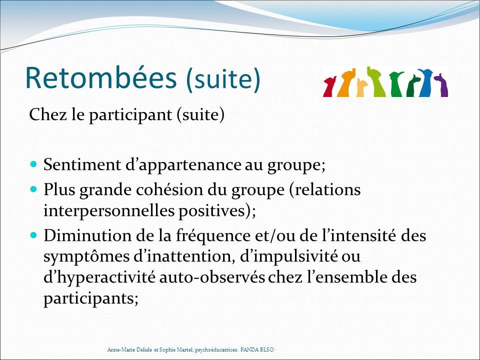 Retombées (suite) Chez le participant (suite)