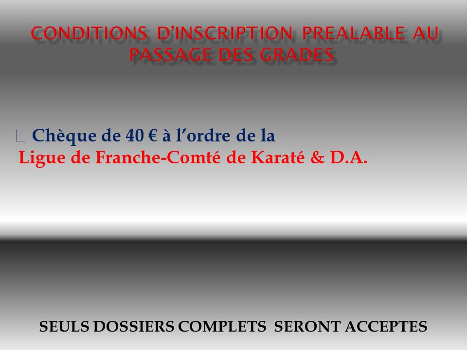 CONDITIONS D'INSCRIPTION PREALABLE AU PASSAGE DES GRADES