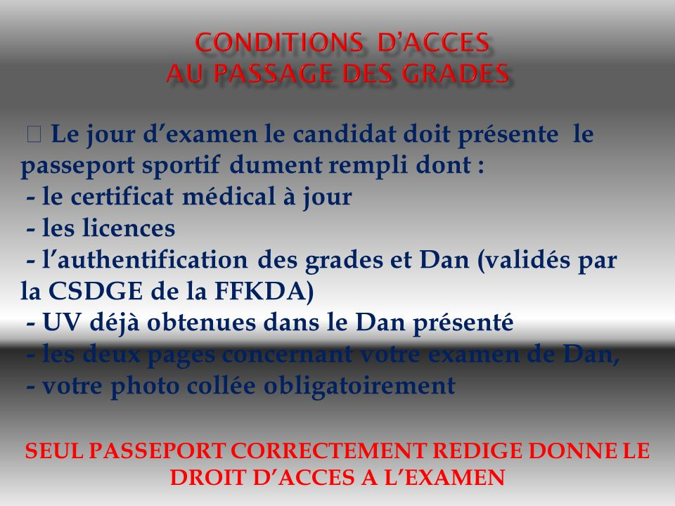CONDITIONS D'ACCES AU PASSAGE DES GRADES