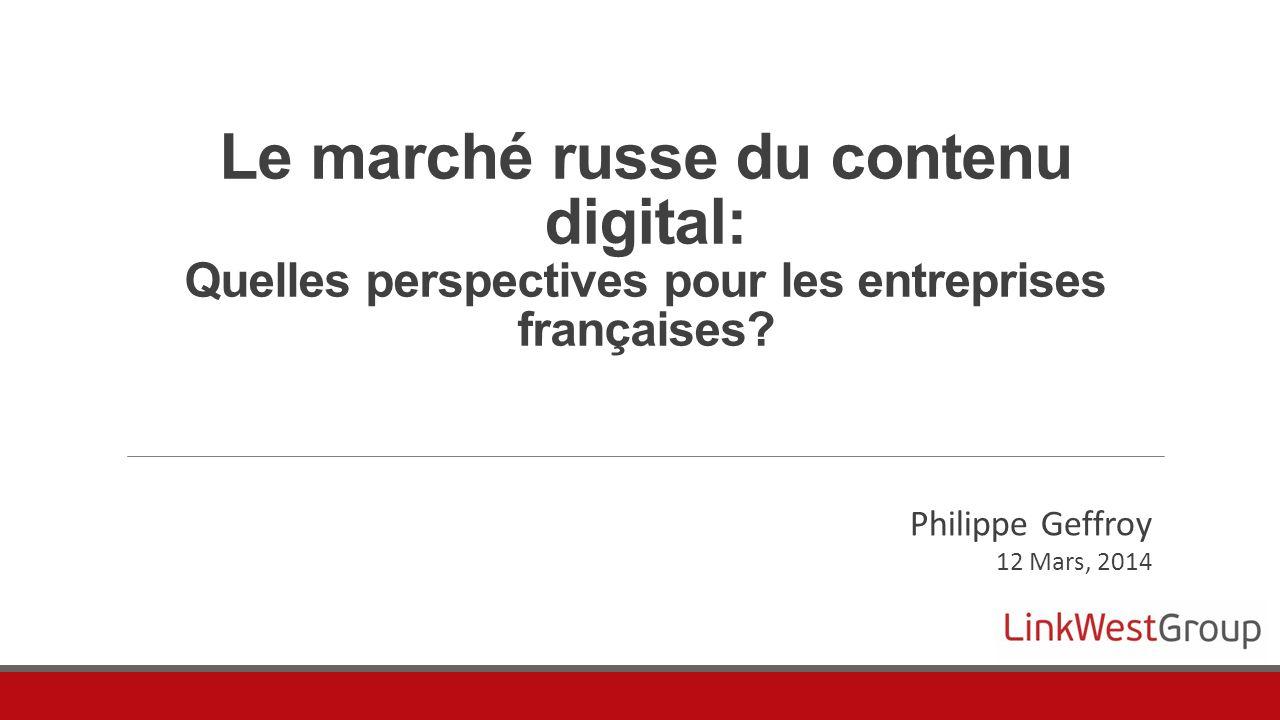 Le marché russe du contenu digital: Quelles perspectives pour les entreprises françaises