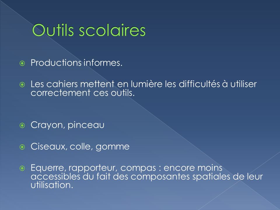 Outils scolaires Productions informes.