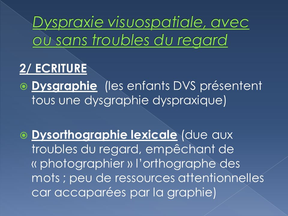 Dyspraxie visuospatiale, avec ou sans troubles du regard