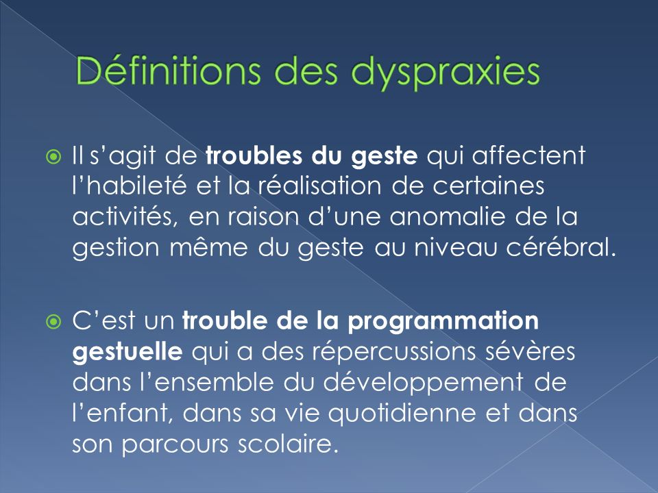 Définitions des dyspraxies
