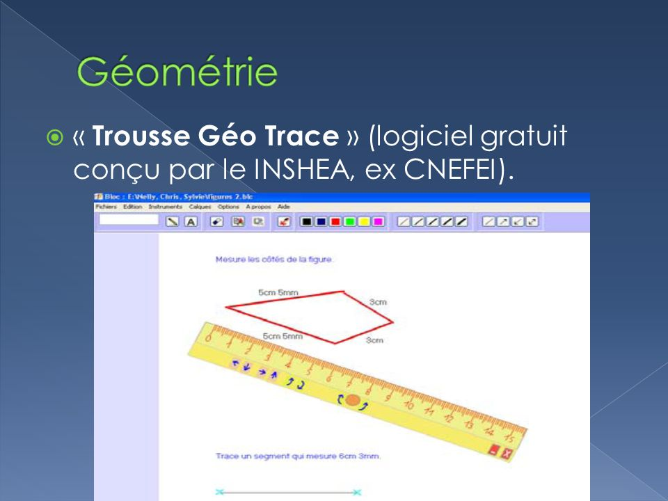 Géométrie « Trousse Géo Trace » (logiciel gratuit conçu par le INSHEA, ex CNEFEI).