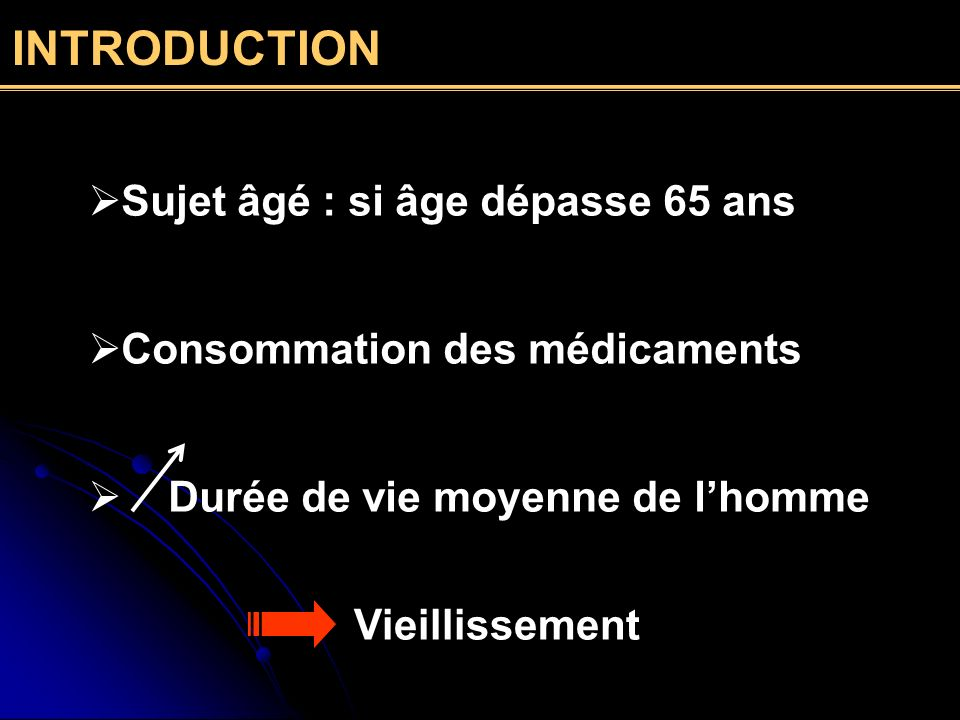 INTRODUCTION Sujet âgé : si âge dépasse 65 ans